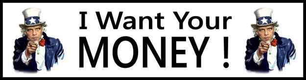 Obama want your money