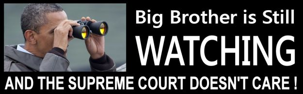 Big Brother is still Watching SCOTUS doesnt care